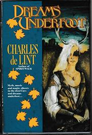 DREAMS UNDERFOOT by Charles de Lint