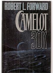 CAMELOT 30K by Robert L. Forward