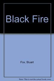 BLACK FIRE by Stuart Fox