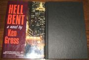 HELL BENT by Ken Gross