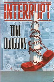 INTERRUPT by Toni Dwiggins