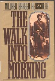 THE WALK INTO MORNING by Mildred Barger Herschler
