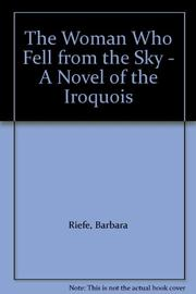 THE WOMAN WHO FELL FROM THE SKY by Barbara Riefe