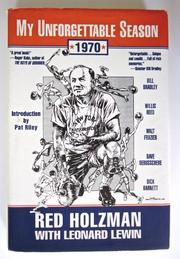 MY UNFORGETTABLE SEASON--1970 by Red Holzman