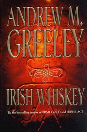 IRISH WHISKEY by Andrew M. Greeley