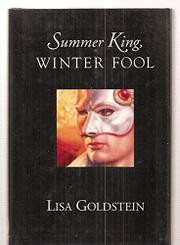 SUMMER KING, WINTER FOOL by Lisa Goldstein