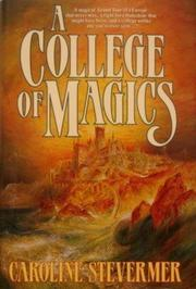 A COLLEGE OF MAGICKS by Caroline Stevermer