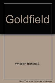 GOLDFIELD by Richard S. Wheeler
