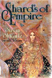 SHARDS OF EMPIRE by Susan Shwartz