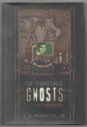 OF TANGIBLE GHOSTS by Jr. Modesitt