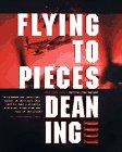 FLYING TO PIECES by Dean Ing