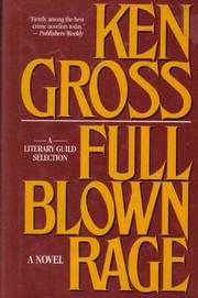 FULL BLOWN RAGE by Ken Gross