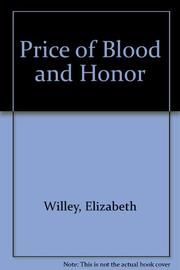 THE PRICE OF BLOOD AND HONOR by Elizabeth Willey
