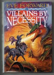 VILLAINS BY NECESSITY by Eve L. Forward