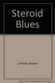 STEROID BLUES by Richard La Plante