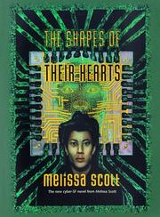 THE SHAPES OF THEIR HEARTS by Melissa Scott
