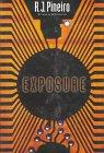 EXPOSURE by R.J. Pineiro