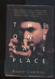 THE ONE SAFE PLACE by Ramsey Campbell