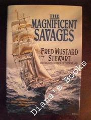 THE MAGNIFICENT SAVAGES by Fred Mustard Stewart