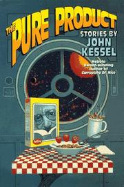 THE PURE PRODUCT by John Kessel