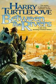 BETWEEN THE RIVERS by Harry Turtledove