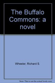 THE BUFFALO COMMONS by Richard S. Wheeler