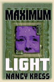 MAXIMUM LIGHT by Nancy Kress