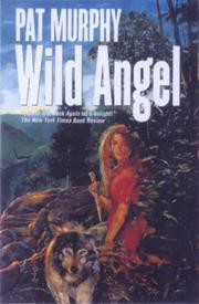 THE WILD ANGEL by Pat Murphy