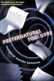 PRETERNATURAL TOO: GYRE by Margaret Wander Bonanno