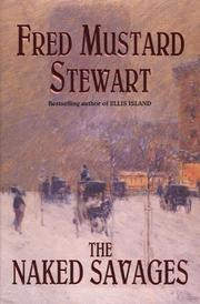THE NAKED SAVAGES by Fred Mustard Stewart