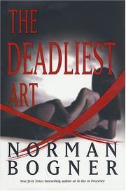 THE DEADLIEST ART by Norman Bogner