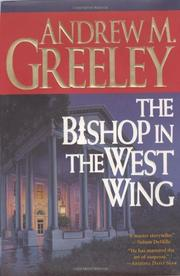 THE BISHOP IN THE WEST WING by Andrew M. Greeley