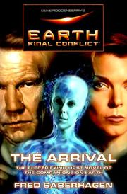 GENE RODDENBERRY'S EARTH: FINAL CONFLICT: THE ARRIVAL by Fred Saberhagen