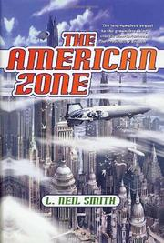 THE AMERICAN ZONE by L. Neil Smith
