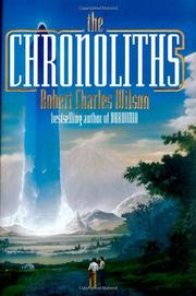 THE CHRONOLITHS by Robert Charles Wilson