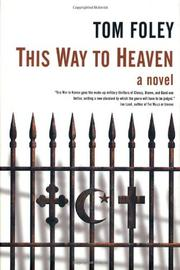 THIS WAY TO HEAVEN by Tom Foley