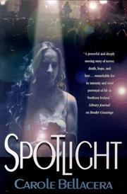 SPOTLIGHT by Carole Bellacera