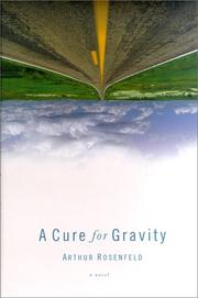 A CURE FOR GRAVITY by Arthur Rosenfeld