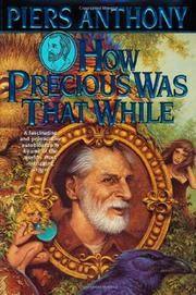 HOW PRECIOUS WAS THAT WHILE by Piers Anthony