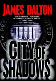 CITY OF SHADOWS by James Dalton