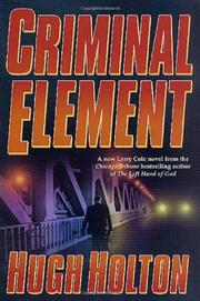 CRIMINAL ELEMENT by Hugh Holton