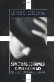 SOMETHING BORROWED, SOMETHING BLACK by Loren D. Estleman