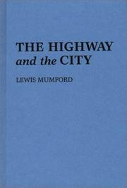 THE HIGHWAY AND THE CITY by Lewis Mumford