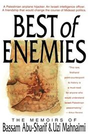 BEST OF ENEMIES by Bassam Abu-Sharif