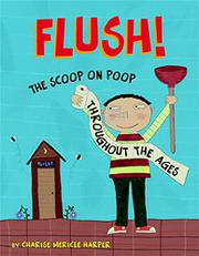 FLUSH! by Charise Mericle Harper
