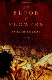 THE BLOOD OF FLOWERS by Anita Amirrezvani