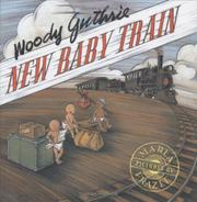 NEW BABY TRAIN by Woody Guthrie