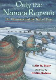 ONLY THE NAMES REMAIN by Alex W. Bealer