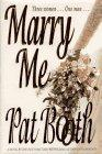 MARRY ME by Pat Booth
