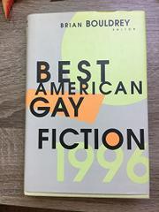 BEST AMERICAN GAY FICTION 1996 by Brian Bouldrey